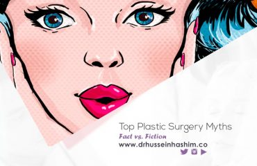 Top Plastic Surgery Myths, Fact vs. Fiction - Dr. Hussein Hashim